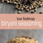 Add fast flavor with this Indian-inspired Biryani Seasoning. Perfect for use in my Low Fodmap Chicken Biryani!