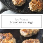 Two photos of low FODMAP breakfast sausage