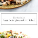 Two photos of low FODMAP bruschetta pizza with chicken