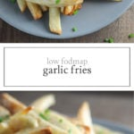 Two photos of low FODMAP garlic fries