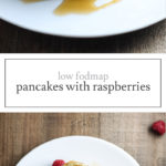 Two photos of low FODMAP pancakes with raspberries.