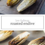 Two images of low FODMAP roasted endive