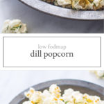 Two photos low FODMAP dill pickle popcorn