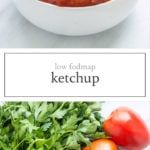 Two photos of low FODMAP ketchup