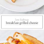 Two images of low FODMAP breakfast grilled cheese