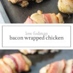Two photos of low FODMAP bacon wrapped chicken