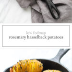 Two photos of low FODMAP hasselback potatoes with rosemary