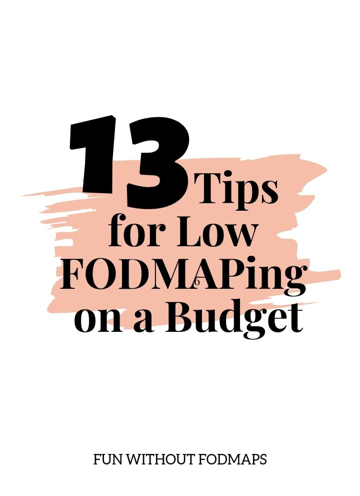 A white image with a light pink scribbled rectangle in the center. Black text is placed on top of the pink scribble that reads 13 Low FODMAP on a Budget Tips.