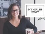 My Health Story | FUN WITHOUT FODMAPs
