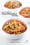 """Three bowls of peanut noodles with turkey. In the white space, a black text overlay reads """"Low FODMAP Thai Peanut Noodles."""""""