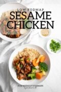 """Two bowls of sesame chicken with brown rice and steamed veggies. A black text overlay reads """"Low FODMAP Sesame Chicken."""""""