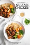 """Two bowls of sesame chicken with brown rice and steamed veggies. A black text overlay in the upper right corner reads """"Low FODMAP Sesame Chicken."""""""